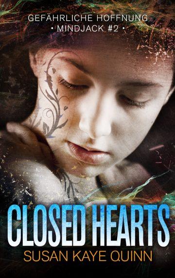 Closed Hearts – Gefährliche Hoffnung (Mindjack #2) (German Edition)