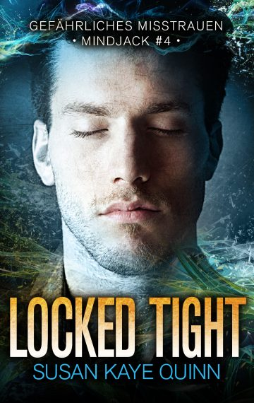 Locked Tight – Gefährliches Misstrauen (Mindjack #4) (German Edition)