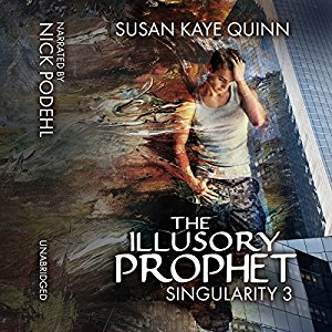 The Illusory Prophet (Singularity #3) on Audiobook
